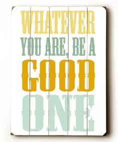 Take a look at this 'Be a Good One' Wood Wall Art by Amanda Catherine Designs on #zulily today!