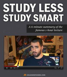 Study Less, Study Smart – An Hour Of Sage Advice Packed Into 6 Minutes