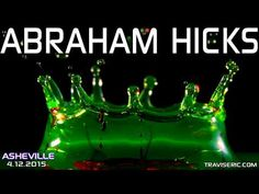 """Abraham Hicks - """"You MUST Hear This"""" (2015) - YouTube"""