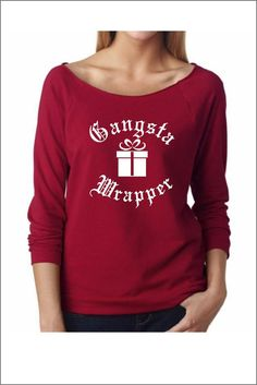 GANGSTA WRAPPER. Off Shoulder Sweater. Raglan Tee. 3/4 Sleeve. Christmas Gifts. Cozy Terry Raw Edge. Funny Christmas Sweaters. Gifts for Her