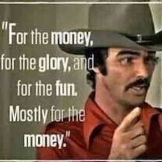 Smokey And The Bandit Quotes Smokey And The Bandit Quotes. Here is Smokey And The Bandit Quotes for you. Smokey And The Bandit Quotes good morning smokey and the bandit lmao good Movie Quotes, Funny Quotes, Life Quotes, Buford T Justice Quotes, Trucker Quotes, Smokey And The Bandit, Burt Reynolds, Big Rig Trucks, Semi Trucks