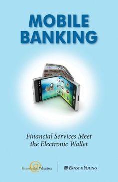 Mobile Banking: Financial Services Meet the Electronic Wa...