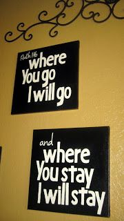 """Instructions to make a canvas wall quote ~ """"Where you go, I will go... and where you stay...I will stay,"""" Ruth 1:16."""