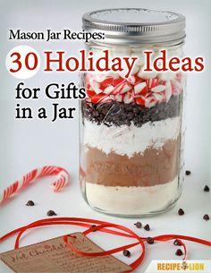 Mason Jar Recipes: 30 Holiday Ideas for Gifts in a Jar