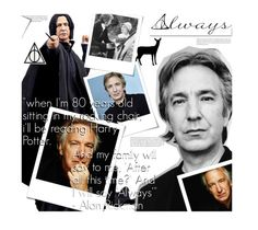 """Always . Alan Rickman."" by julesdiaries ❤ liked on Polyvore featuring art and always"