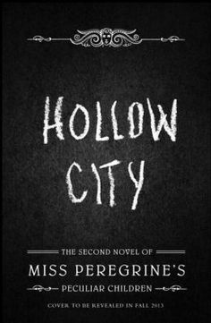 Hollow City The Second Novel of Miss Peregrine's Peculiar Children - Ransom Riggs