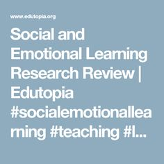 Social and Emotional Learning Research Review   Edutopia #socialemotionallearning #teaching #learning #students #PreK12