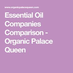 Essential Oil Companies Comparison - Organic Palace Queen