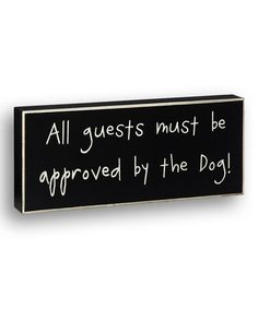 Loving this Black 'Approved by the Dog' Box Sign on #zulily! #zulilyfinds