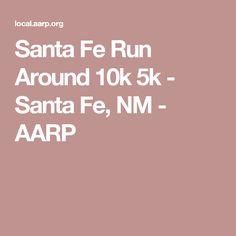 Santa Fe Run Around 10k 5k - Santa Fe, NM - AARP