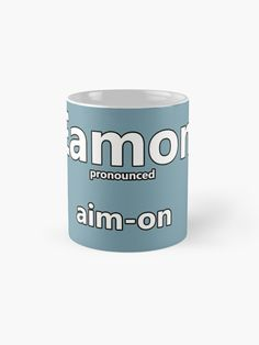 'Eamon - how to pronounce this Irish boys name' Mug by Caroline Brennan Irish Boy Names, Irish Boys, Name Mugs, How To Pronounce, Mug Designs