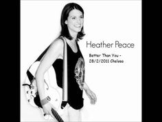 Heather Peace - Better than you - 28.2.11 Chelsea