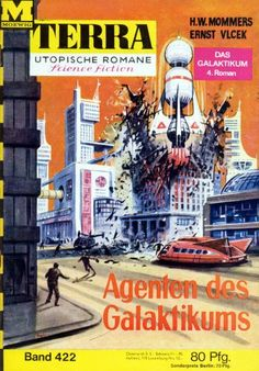 Terra SF 422 Agenten des Galaktikums Ernst Vlcek  Helmuth W. Mommers  Titelbild 1. Auflage:  Karl Stephan  Das Galaktikum 4,00