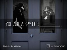 An open-ended spy writing idea.