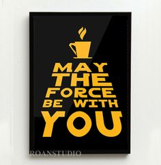 Plakat A3 Coffe May the force with you Star Wars w Roanstudio na DaWanda.com