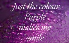 purple makes me smile :)