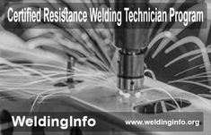 Know all about Certified Resistance Welding Technician Program.