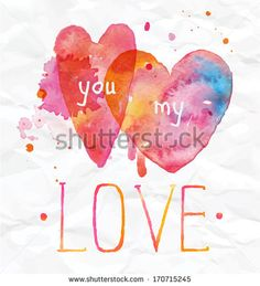 Watercolor Valentines Day Hearts lettering You my love in pink, red, blue and orange color on light background. Vector  - stock vector