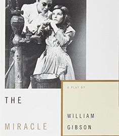 William Gibson - The Miracle Worker: A Play I Love Books, Good Books, Books To Read, Ecce Romani, The Miracle Worker, William Gibson, Most Popular Books, The Life