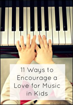 11 ways to encourage a love for music in kids (includes activities, book, toy, and CD suggestions) from And Next Comes L