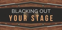 This article is sponsored byFull Compass—stage systems and lighting to help you create the right atmosphere. In this article, Noble Mosby discussing black masking—blacking out your stage design to...