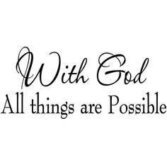 With God All Things Are Possible Faith Wall Decals Religious Quotes... ($8.98) ❤ liked on Polyvore featuring home, home decor, wall art, word wall art, quote wall stickers, word wall decals, vinyl home decor and wall quote stickers