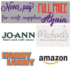 Never Pay full Price at Jo Ann Michael's Hobby Lobby or Amazong