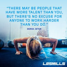 There's no excuse. ~Derek Jeter #lesmills