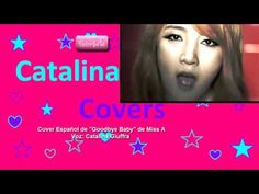 Goodbye Baby 미쓰에이 Miss A Cover Esp - Cata