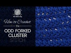 How to Crochet the Odd Forked Cluster Stitch  This is a very unusual stitch. I like it. I learned something new!