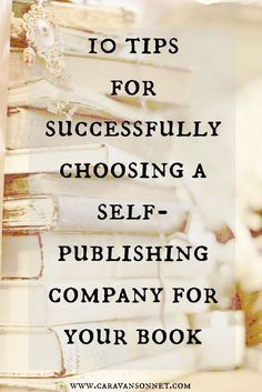 10 tips for successfully choosing a self-publishing company for your book Book Writer, Writing A Book, Writing Tips, Writing Prompts, Book Publishing Companies, Self Publishing, Psychology Books, Bestselling Author, Books Online