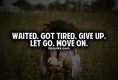 Break Up Quotes Moving On | ... Got Tired.Give Up.Let Go.Move On ~ Break Up Quote | Quotespictures.com