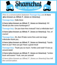 A conversation between A hero (also known as Alfred. F. Jones or America) and Teenage boy