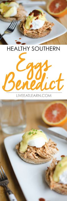 Healthy Southern Eggs Benedict with BBQ shredded chicken, poached egg, and homemade hollandaise sauce // Live Eat Learn