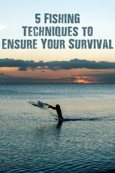 5 Fishing Techniques to Ensure Your Survival - Fish are a near perfect source of…