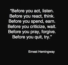 """Before you..."" quote by Ernest Hemingway."