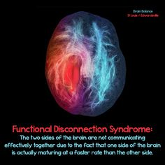 Functional Disconnection Syndrome: The two sides of the brain are not #communicating effectively together due to the fact that one side of the #brain is actually #maturing at a #faster rate than the other side. #Imbalance #BrainBalance #AddressTheCause #StLouis #Edwardsville