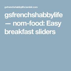 gsfrenchshabbylife — nom-food:   Easy breakfast sliders Breakfast Slider, Christmas Dinners, Sliders, Nom Nom, Easy, Food, Essen, Yemek, Romper