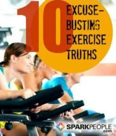10 Excuse-Busting Exercise Truths | via @SparkPeople #fitness #workout #motivation