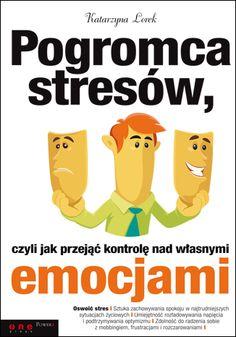 Pogromca stresów, czyli jak przejąć kontrolę nad własnymi emocjami: http://sensus.pl/view/5556Y/pogromca-stresow-czyli-jak-przejac-kontrole-nad-wlasnymi-emocjami-ebook-katarzyna-lorek,postre_ebook.htm #książka