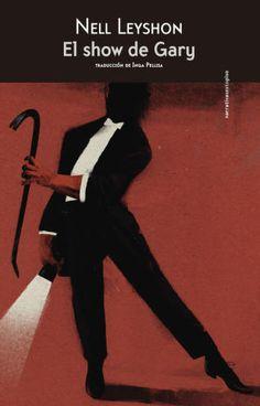 """Mar López reseña """"El show de Gary"""", de Nell Leyshon. """"La novela perfecta para engancharse sin remedio y leer de un tirón: muy recomendable.""""  http://www.mardetinta.com/libro/el-show-de-gary/  SEXTO PISO"""