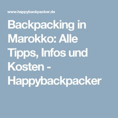 Backpacking in Marokko: Alle Tipps, Infos und Kosten - Happybackpacker