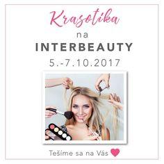 Srdečne Vás pozývame na blížiaci sa veľtrh krásy Interbeauty v Bratislave <3 Nájdete tam aj stánok Krasotika s vašimi obľúbenými produktmi 😘😍 www.krasotika.sk