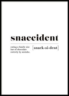 Snaccident Poster in der Gruppe Poster / Größen und Formate / bei Desenio AB . Snaccident Poster in the Poster / Sizes and Formats group / at Desenio AB One Word Quotes, Quotes For Him, Me Quotes, Funny Quotes, Poster Quotes, Poster Poster, Laugh Quotes, Witty Quotes, Story Quotes