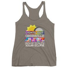 "Women's - Greenville SC - Solar Eclipse Tank Top: ""Lights Out!"" PATH of TOTALITY 08-21-2017 w Actual Times"