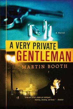A Very Private Gentleman by Martin Booth (also published as The American)