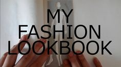 MY FASHION LOOKBOOK!
