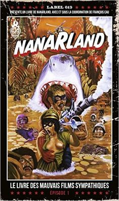 Amazon.fr - Nanarland - Le livre des mauvais films sympathiques - Épisode 1 - François Cau, Nanarland - Livres
