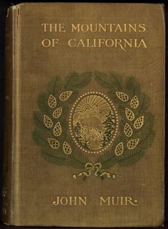 """The Mountains of California"" by John Muir [gilded cover, illustration in a circle at the center of the cover of a sunrise over a mountain surrounded on each side by leaves] Love to go read this under the trees in Muir Woods. Book Cover Art, Book Cover Design, Book Art, Book Design, Vintage Book Covers, Vintage Books, Old Books, Antique Books, John Muir Books"