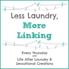 {Link Party} Less Laundry, More Linking #1 | Life After LaundryLife After Laundry #blog